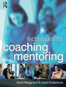 Techniques For Coaching And Mentoring-指导和指导技巧