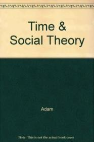 Time And Social Theory-时间与社会理论