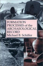 The Formation Processes Of The Archaeological Record-考古记录的形成过程