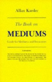 Book On Mediums; Or, Guide For Mediums And Invocators-媒介书籍;或媒介和参与者指南