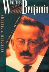 Walter Benjamin: Selected Writings, Volume 2, 1927-1934-沃尔特本杰明