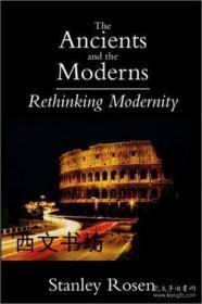 【包邮】The Ancients and the Moderns:Rethinking Modernity