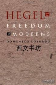 【包邮】Hegel And The Freedom Of Moderns