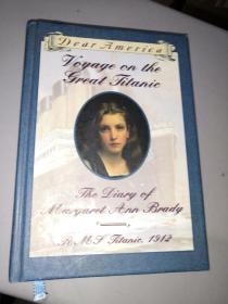 Voyage on the Great Titanic: The Diary of Margaret Ann Brady【伟大的泰坦尼克的航行,埃伦·艾默森·怀特,精装毛边本】