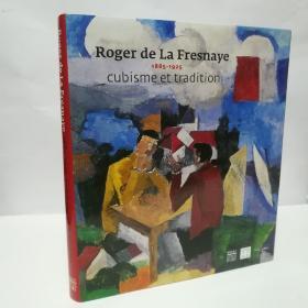 Roger de La Fresnaye, 1885-1925 : Cubisme et tradition
