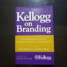 Kellogg on Branding:The Marketing Faculty of The Kellogg School of Management