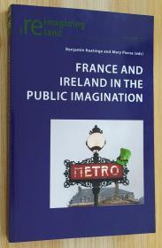 英文原版书  France and Ireland in the Public Imagination (Reimagining Ireland 55) Benjamin Keatinge  (Editor), Mary Pierse  (Editor)