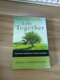 Life Together:The Classic Exploration of Faith in Community