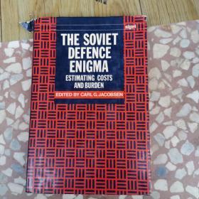 The Soviet Defence Enigma: Estimating Costs And Burden (sipri Monograph Series)-苏联国防之谜:估算成本和负担