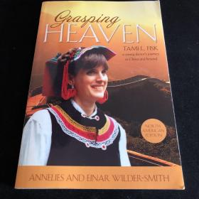 Grasping Heaven:Tami L.Fisk a young doctor's journey to China and beyond