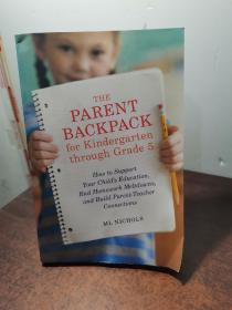 The Parent Backpack for Kindergarten Through Gra【从幼儿园到五年级的家长背包】