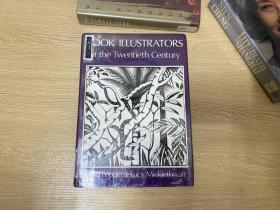 Book Illustrators of the Twentieth Century      二十世纪插图画家,16开精装,重超1公斤,1984年定价39.95美元