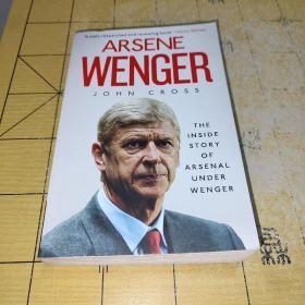 ARSENE WENGER JOHNCOSS  THE INSIDE STORY OF ARSENAL UNDER WENGER