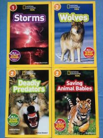 National Geographic Kids Readers: wolves, storms, deadly predators, saving animal babies。 四册合售