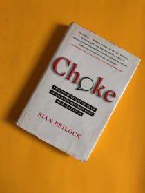 Choke:What The Secrets Of The Brain Reveal About Getting It Right When You Have To【窒息:当你不得不做的时候,大脑的秘密揭示了什么】精装英文原版