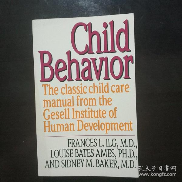 Child Behavior: The Classic Child Care Manual from the Gesell Institute of Human Development