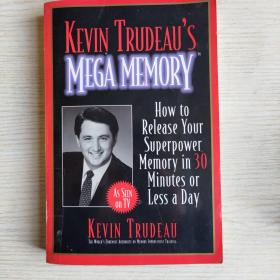 Kevin Trudeau's Mega Memory: How to Release Your Superpower Memory in 30 Minutes Or Less a Day