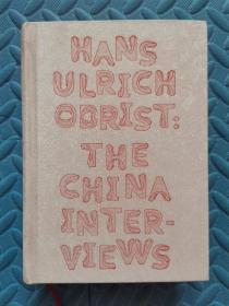 HANS ULRICH OBRIST THE CHINA INTER VIEWS(32开精装)