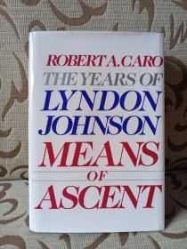 The years of Lyndon Johnson: Means of Ascent by Robert A. Caro -- 罗伯特 卡洛《林登约翰逊传之二:升迁之道》馆藏精装本