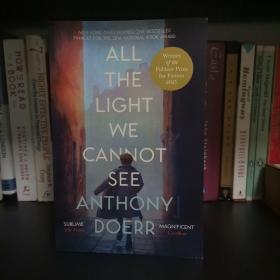 ALL THE LIGHT WE CANNOT SEE—Anthony Doerr 《所有我们看不见的光》安东尼•多尔 英文原版 2015年普利策奖获奖作品