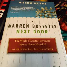 The Warren Buffetts Next Door:The World's Greatest Investors You've Never Heard Of and What You Can Learn From Them