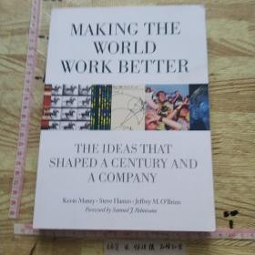 Making the World Work Better:The Ideas That Shaped a Century and a Company
