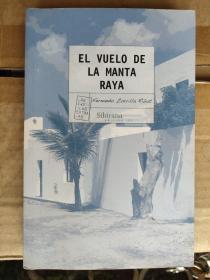EL VUELO DE LA MANTA RAYA 西班牙语原版 <拉雅毯的飞行>