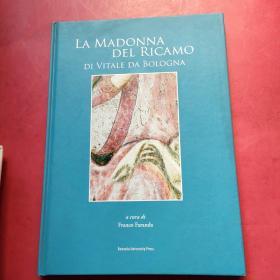 LA MADONNA DEL RICAMO DI VITALE DA BOLOGNA【意大利文】博洛尼亚生命复苏的圣母像