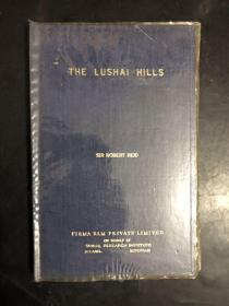THE LUSHAI HILLS:CULLED FROM HISTORY OF THE FRONTIER AREAS BORDERING ON ASSAM FROM(1883-1941)(英文原版)