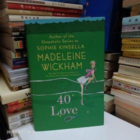40 Love(Author of the  Shopaholic Series as  SOPHIE KINSELLA  MADELEINE  WICKHAM  )