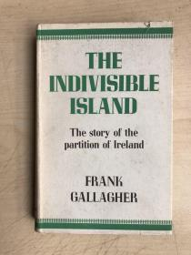 THE INDIVISIBLE ISLAND:THE STORY OF THE PARTITION OF IRELAND