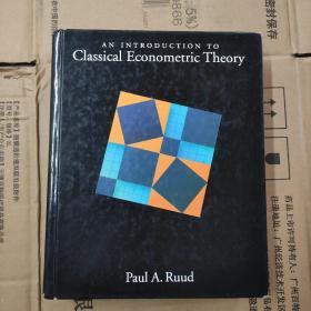 An Introduction to Classical Econometric Theory【16开精装 英文原版】(古典计量经济学理论概论)