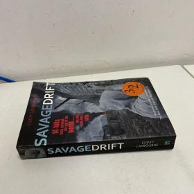 SAVAGE DRIFT