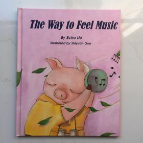 The Way to Feel Music  英文原版儿童绘本  精装