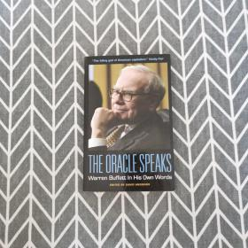 The Oracle Speaks: Warren Buffett in His Own Words (In Their Own Words)