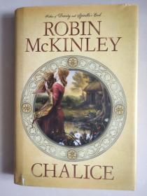 CHALICE  (BY ROBIN MCKINLEY) 英文原版 16开 精装本