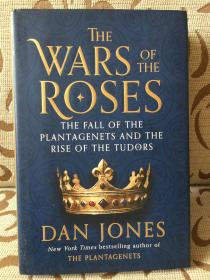 The Wars of the Roses the fall of the plantagents and the rise of the tudors by Dan Jones