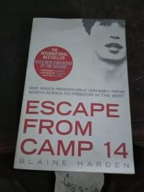 Escape from Camp 14: One man's remarkable odyssey from North Korea to freedom in the West逃离14号营地:一个人从朝鲜到西方自由的非凡历程 英文原版
