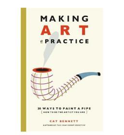 预订 Making Art a Practice: How to Be the Artist ...
