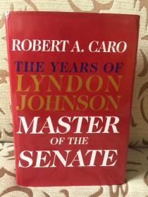 The years of Lyndon Johnson Master of the Senate by Robert A.Caro -- 罗伯特 卡洛《林登·约翰逊传之三:参议院之王》精装本