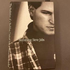 Becoming Steve Jobs:The Evolution of a Reckless Upstart into a Visionary Leader