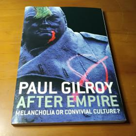 After Empire:Multiculture or Postcolonial Melancholia
