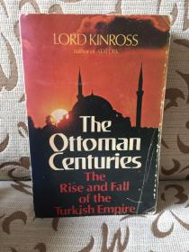 The Ottoman Centuries the rise and fall of the Turkish Empire by Lord Kinross