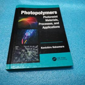 预订 Photopolymers : Photoresist Materials, Processes, and Applications 感光聚合物:光致抗蚀剂材料,加工与应用,英文原版