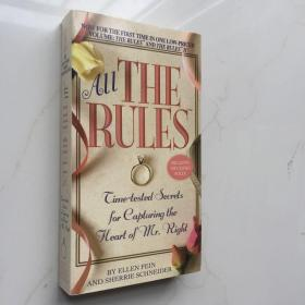 All the Rules:Time-tested Secrets for Capturing the Heart of Mr. Right /所有的规则:时间考验的秘密,以抓住先生的心