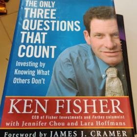 The Only Three Questions That Count:Investing by Knowing What Others Don't