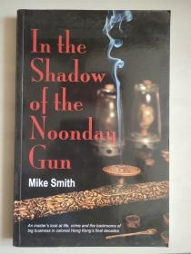 IN THE SHADOW OF THE NOONDAY GUN 英文原版 插图本 小16开