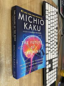 The Future of the Mind  The Scientific Quest to