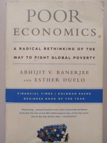Poor Economics:A Radical Rethinking of the Way to Fight Global Poverty