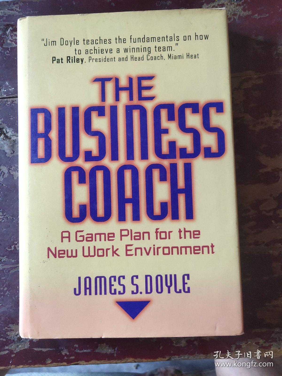 The Business Coach: A Game Plan for the New Work Environment 英文原版 精装小16开